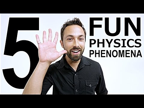5 Fun Physics Phenomena